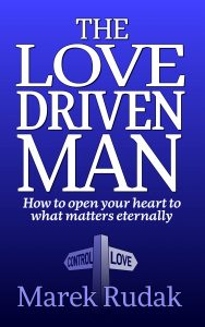 The Love Driven Man